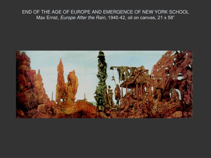 END OF THE AGE OF EUROPE AND EMERGENCE OF NEW YORK SCHOOL