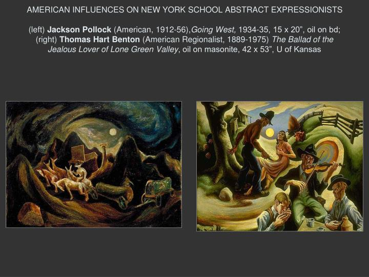 AMERICAN INFLUENCES ON NEW YORK SCHOOL ABSTRACT EXPRESSIONISTS