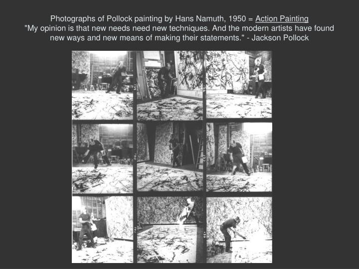 Photographs of Pollock painting by Hans Namuth, 1950 =