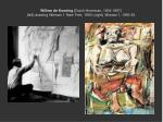 willem de kooning dutch american 1904 1997 left drawing woman 1 new york 1950 right woman 1 1950 52