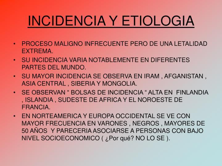 INCIDENCIA Y ETIOLOGIA