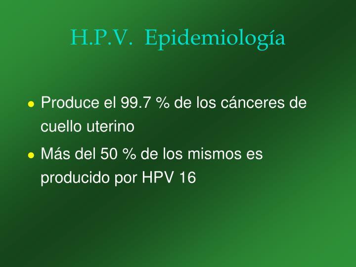 H.P.V.  Epidemiología