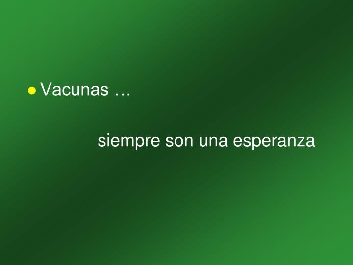 Vacunas …