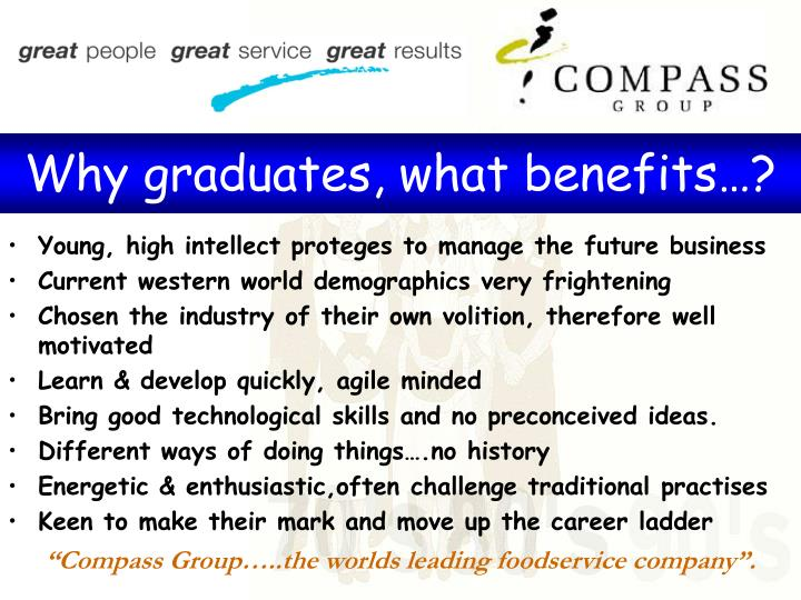 Why graduates, what benefits…?