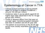 epidemiology of cancer in tya