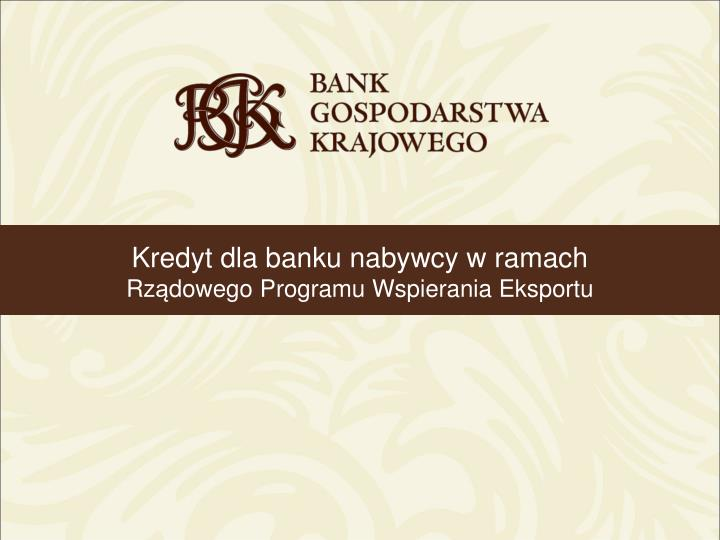 Kredyt dla banku nabywcy w ramach