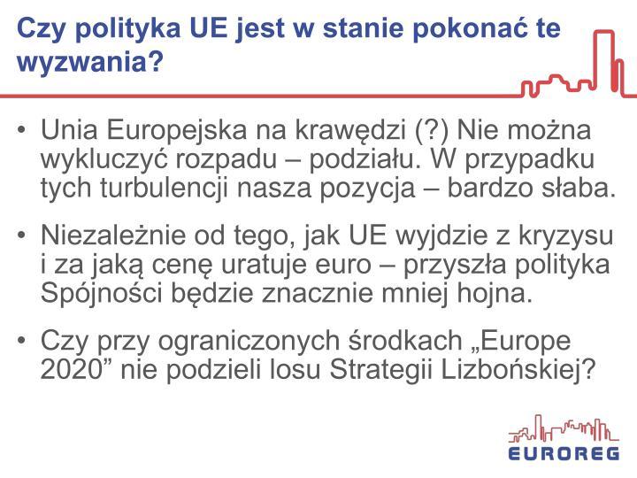 Czy polityka UE jest w stanie pokonać te wyzwania?