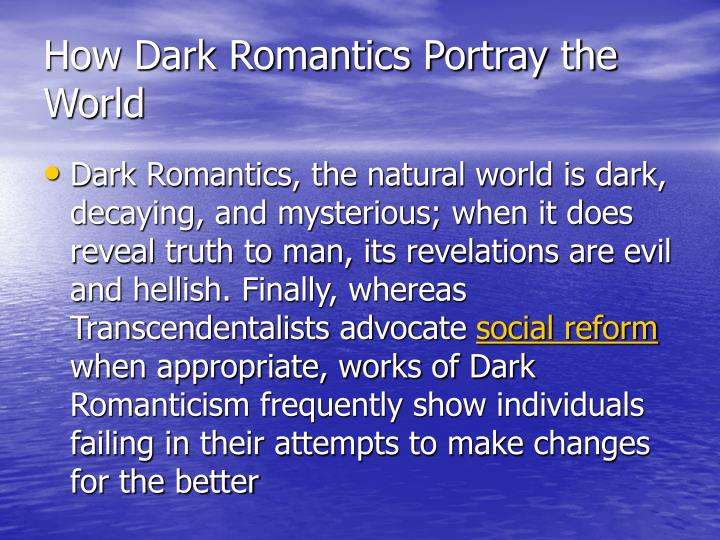 How Dark Romantics Portray the World
