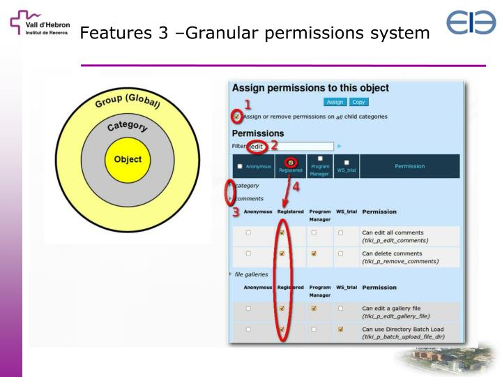Features 3 –Granular permissions system