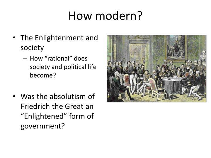 How modern?