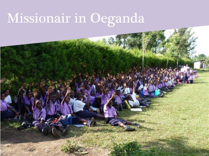 Missionair in Oeganda
