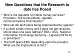 new questions that the research to date has posed