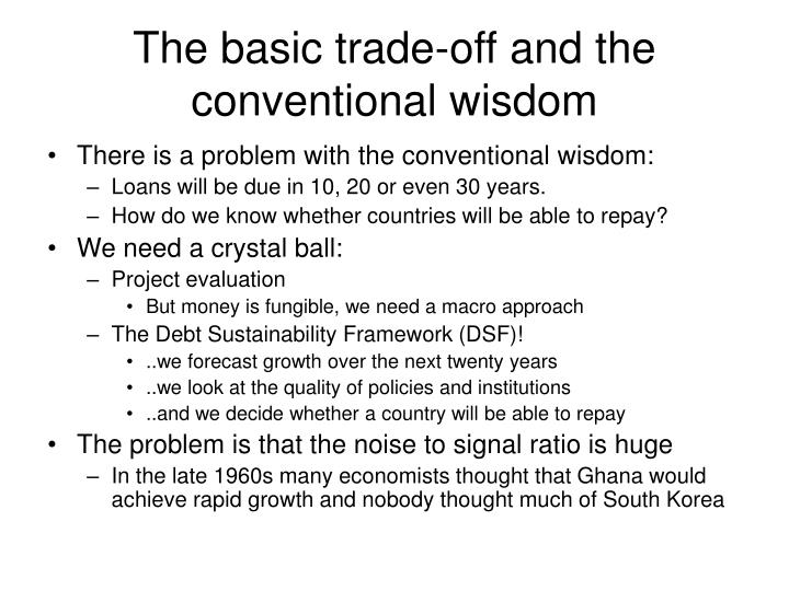 The basic trade-off and the conventional wisdom