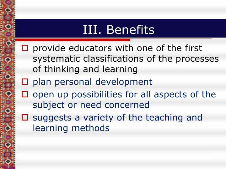 III. Benefits