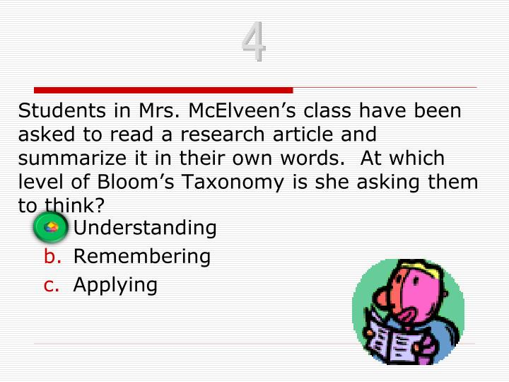 Students in Mrs. McElveen's class have been asked to read a research article and summarize it in their own words.  At which level of Bloom's Taxonomy is she asking them to think?