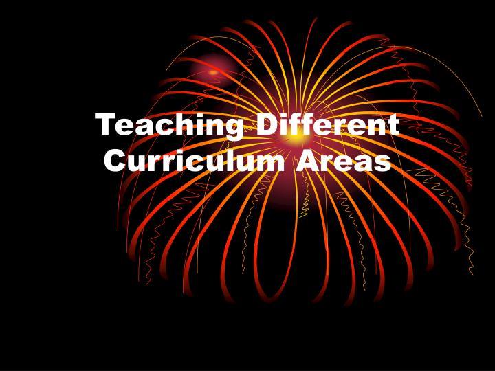 Teaching Different Curriculum Areas