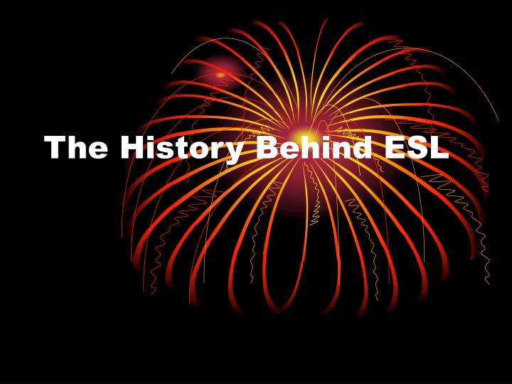 The History Behind ESL