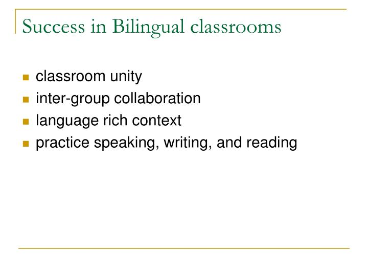 Success in Bilingual classrooms