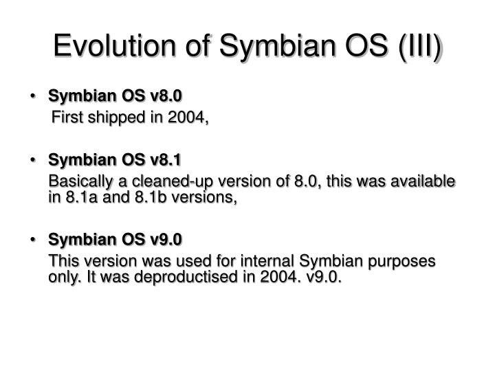 Evolution of Symbian OS (III)