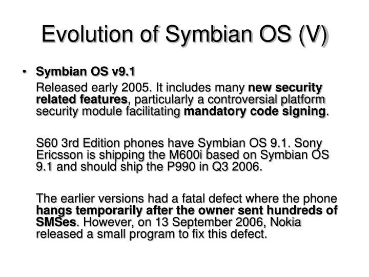 Evolution of Symbian OS (V)