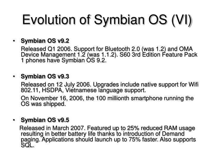 Evolution of Symbian OS (VI)