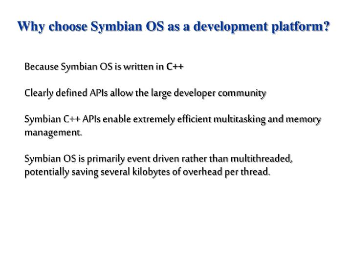 Why choose Symbian OS as a development platform?