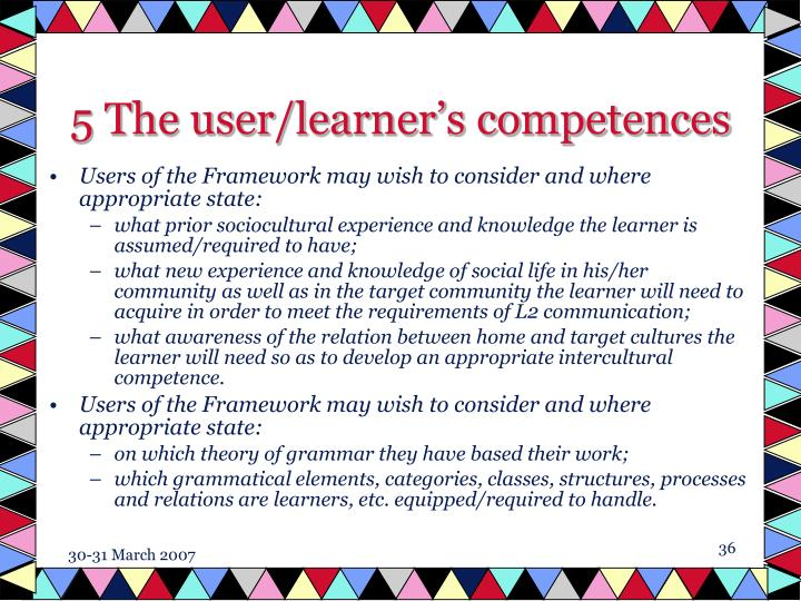 5 The user/learner's competences