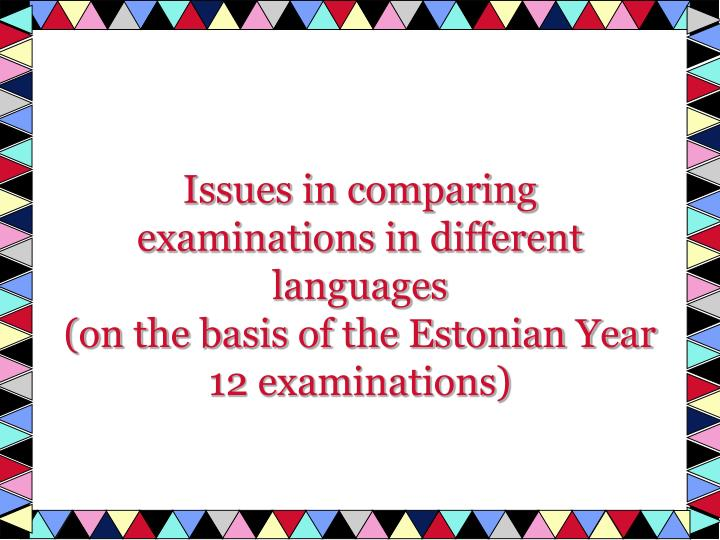 Issues in comparing examinations in different languages