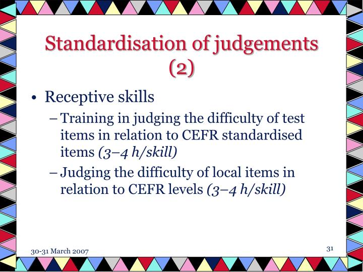 Standardisation of judgements