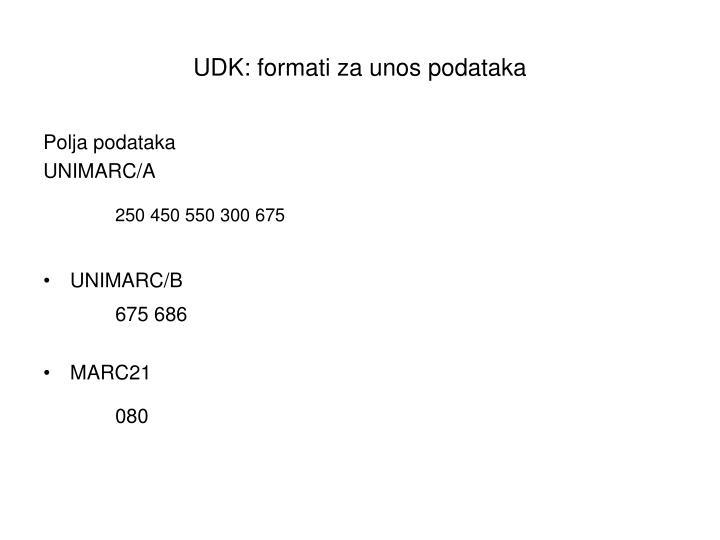 UDK: formati za unos podataka