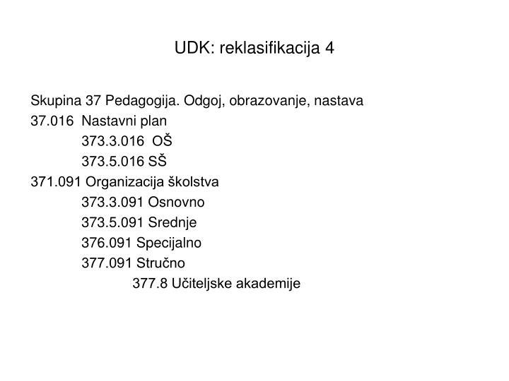 UDK: reklasifikacija 4