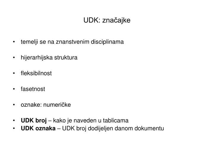 UDK: značajke