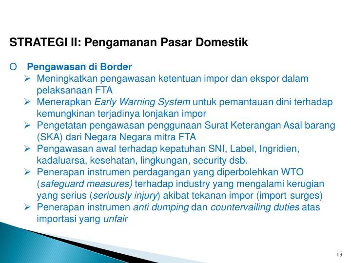 STRATEGI II: Pengamanan Pasar Domestik