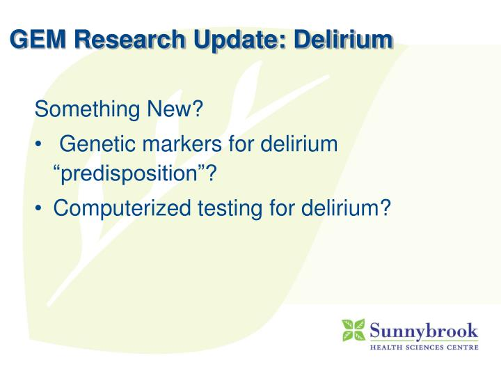 GEM Research Update: Delirium