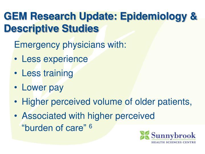 GEM Research Update: Epidemiology & Descriptive Studies