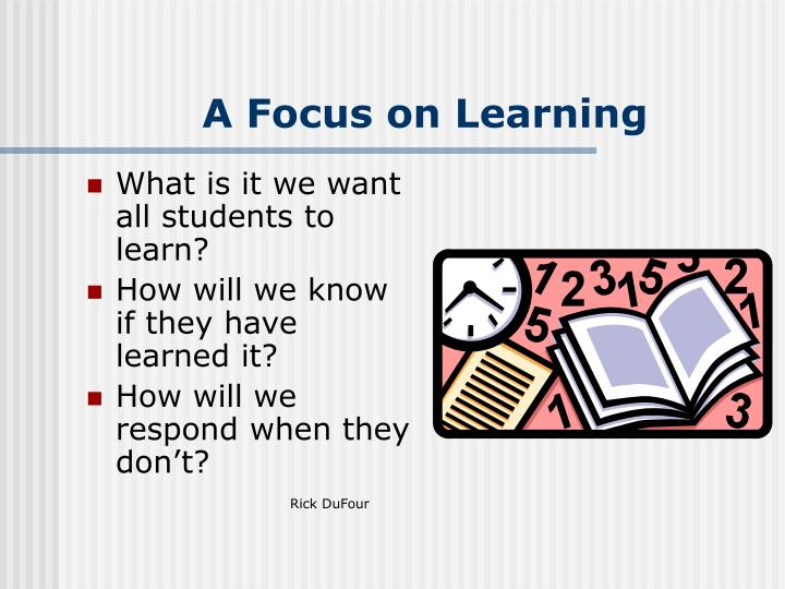 A Focus on Learning