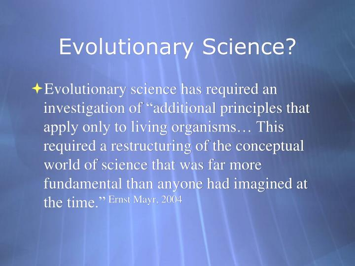 Evolutionary Science?