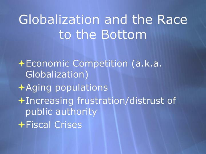 Globalization and the race to the bottom