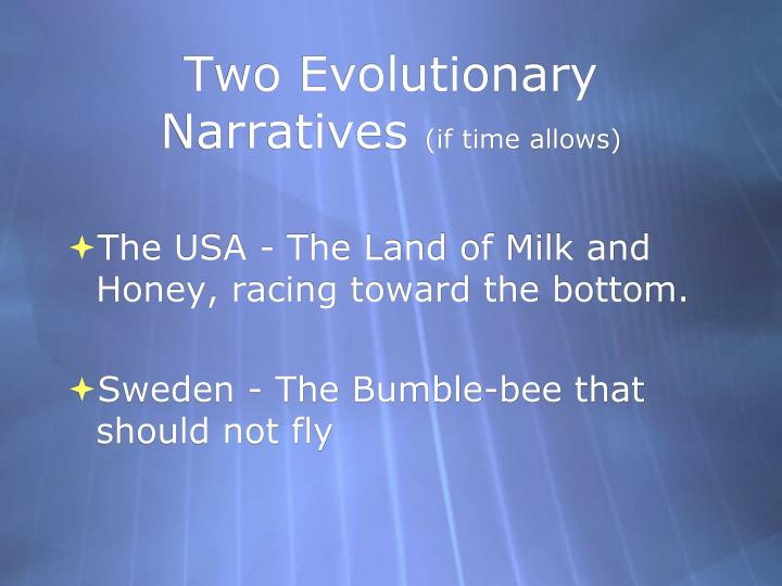 Two Evolutionary Narratives
