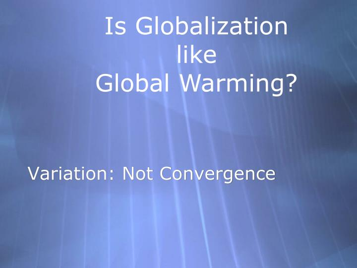Is Globalization
