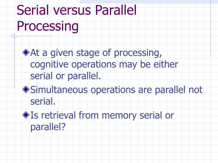Serial versus Parallel Processing