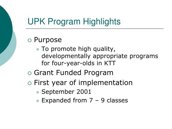 UPK Program Highlights