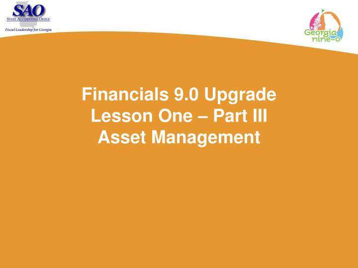 Financials 9.0 Upgrade