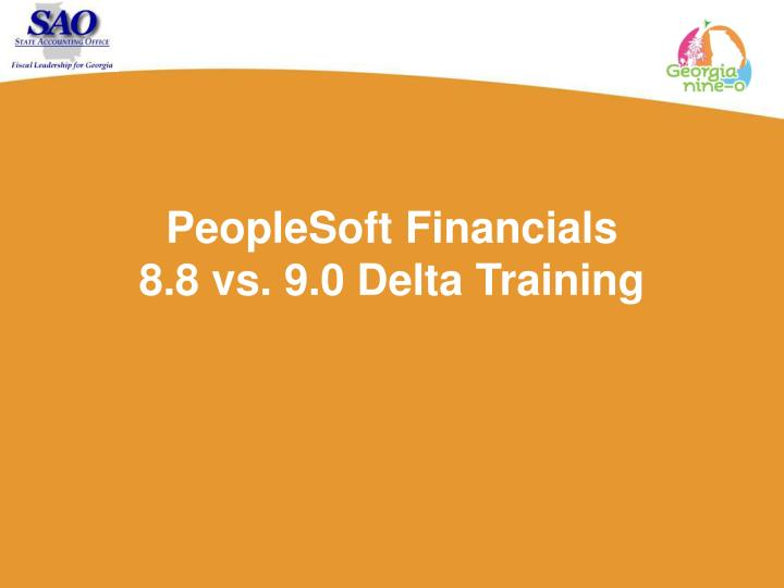 Peoplesoft financials 8 8 vs 9 0 delta training
