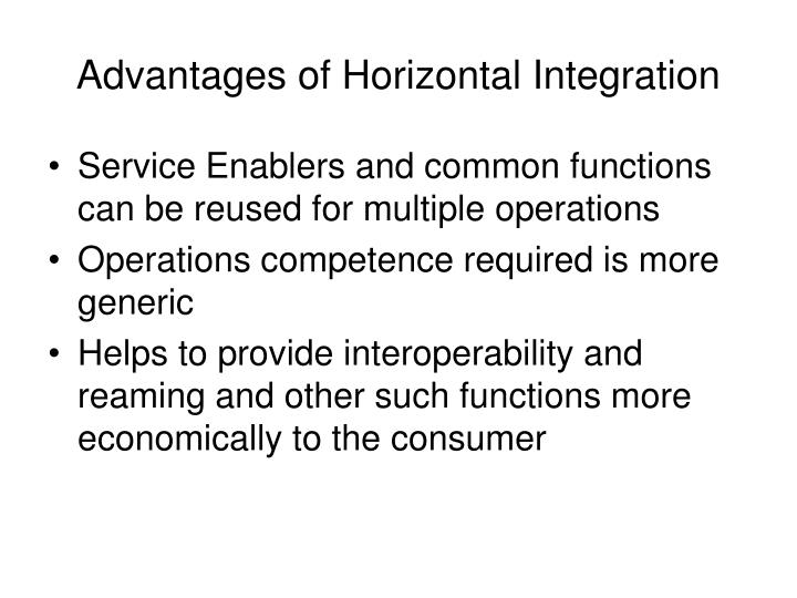 Advantages of Horizontal Integration