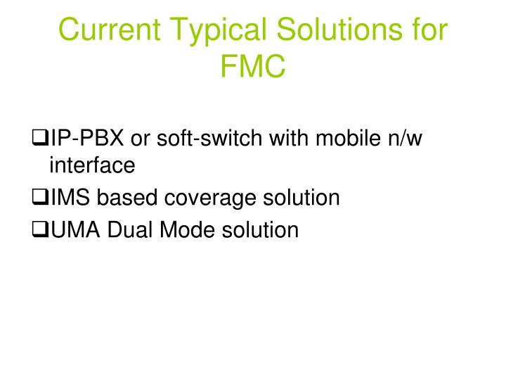 Current Typical Solutions for FMC