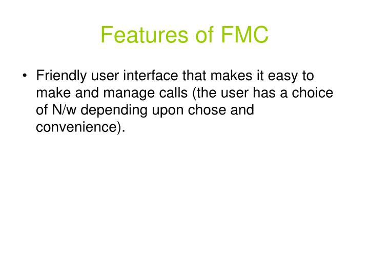 Features of FMC