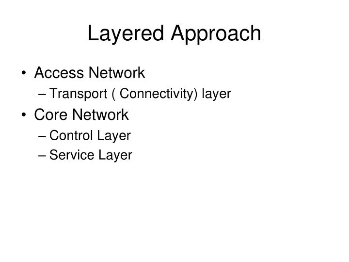 Layered Approach