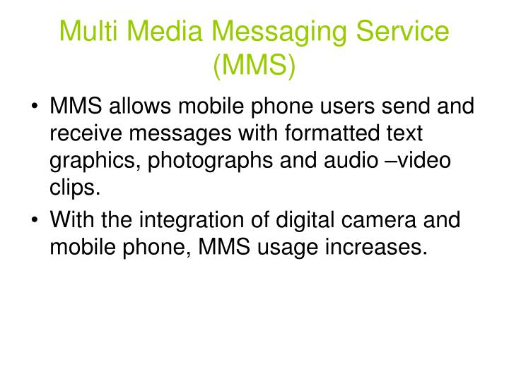 Multi Media Messaging Service (MMS)