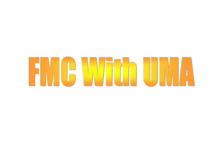 FMC With UMA